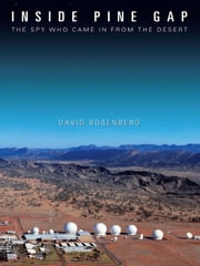Inside Pine Gap ebook by Rosenberg, David