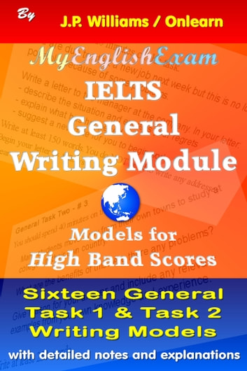 IELTS General Writing Module: Models for High Band Scores ebook by J.P. Williams