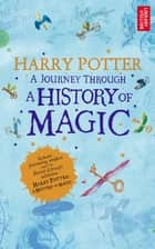 Harry Potter - A Journey Through A History of Magic ebook by British Library