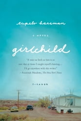 Girlchild - A Novel ebook by Tupelo Hassman