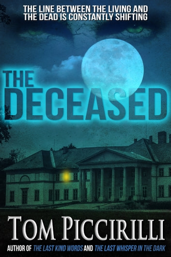 The Deceased ebook by Tom Piccirilli