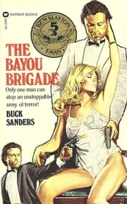 Ben Slayton, T-Man: Bayou Brigade - Book #5 ebook by Buck Sanders
