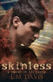 skinless (Part II) - A Novel in III Parts ebook by L. M. Davis