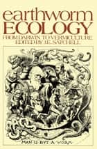 Earthworm Ecology - From Darwin to Vermiculture ebook by J. Satchell