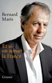 Et si on aimait la France ebook by Bernard Maris