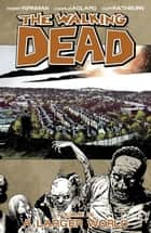 The Walking Dead, Vol. 16 ebook by Robert Kirkman, Charlie Adlard, Cliff Rathburn