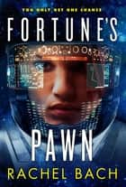 Fortune's Pawn - Book 1 of Paradox ebook by Rachel Bach