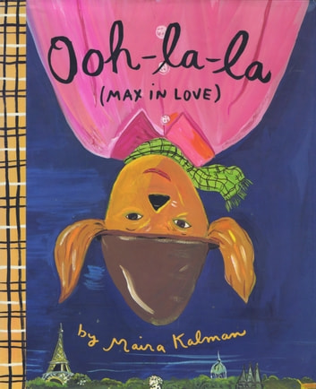 Ooh-la-la (Max in Love) eBook by Maira Kalman