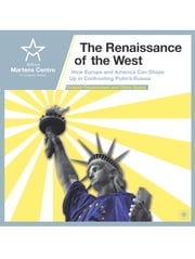 The Renaissance of the West - How Europe and America Can Shape Up in Confronting Putin's Russia ebook by Roland Freudenstein,Ulrich Speck