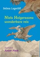 Niels Holgerssons wonderbare reis eBook by Selma Lagerlöf, Anton Pieck, Margaretha Meyboom