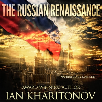 Russian Renaissance, The audiobook by Ian Kharitonov