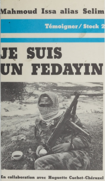 Je suis un fedayin ebook by Mahmoud Issa