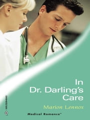 In Dr. Darling's Care ebook by Marion Lennox