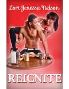 Reignite ebook by Lori Jenessa Nelson