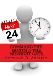 Command the Month @ the Midnight Gate ebook by Anthony O. Akerele