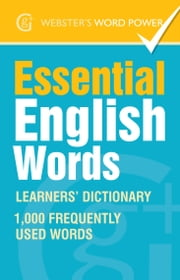Webster's Word Power Essential English Words - Learners' Dictionary ebook by Morven Dooner