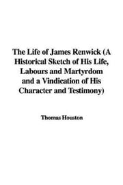 The Life Of James Renwick ebook by Thomas Houston