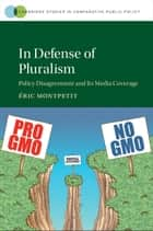 In Defense of Pluralism ebook by Éric Montpetit