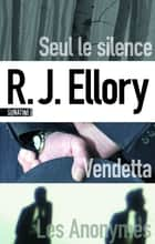Seul le silence - Vendetta - Les Anonymes ebook by R.J. ELLORY