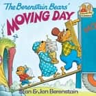 The Berenstain Bears' Moving Day ebook by Stan Berenstain, Jan Berenstain