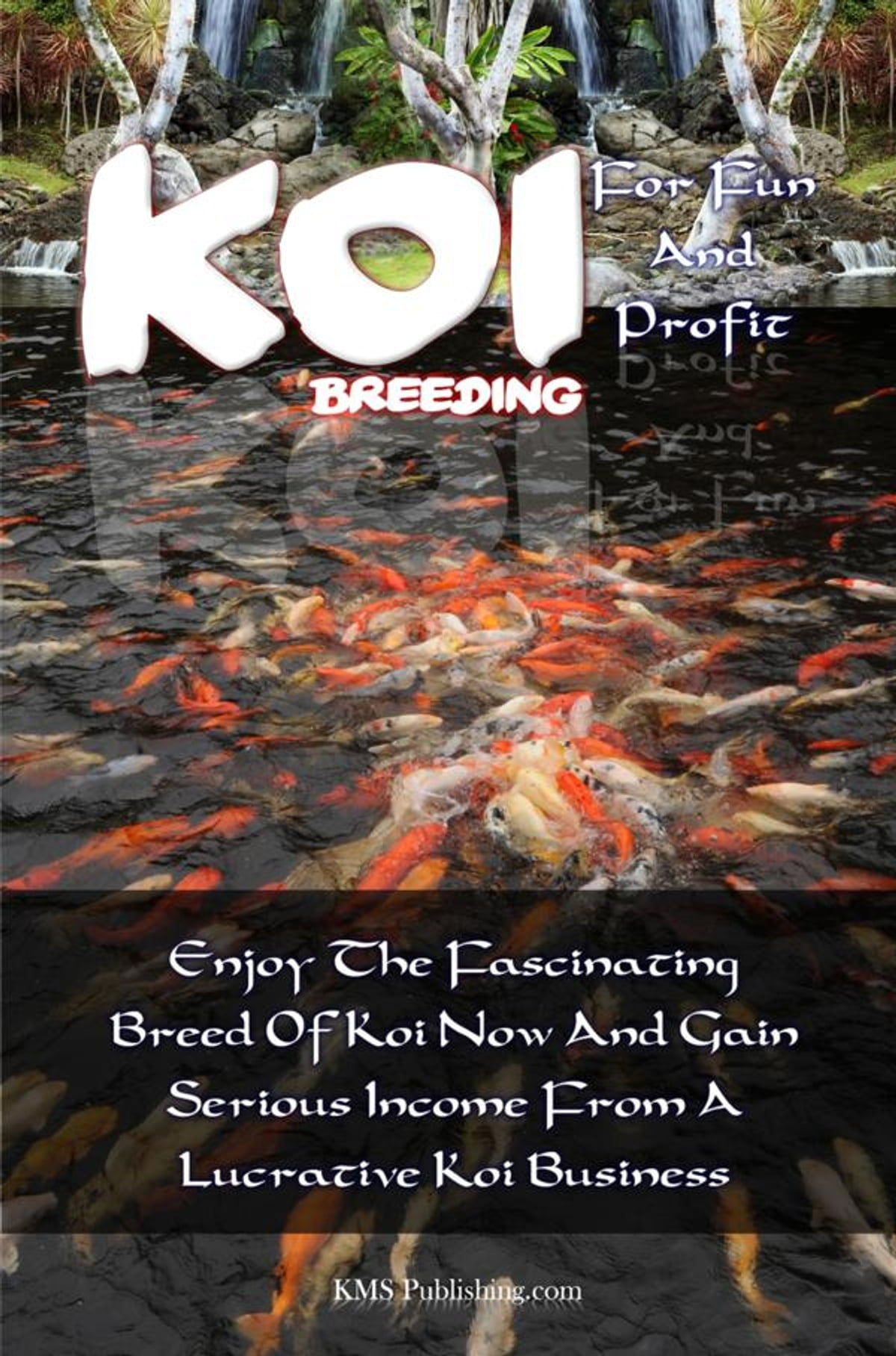 Koi Breeding For Fun And Profit ebook by KMS Publishing - Rakuten Kobo