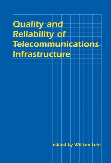 Quality and Reliability of Telecommunications Infrastructure ebook by