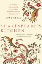 Shakespeare's Kitchen ebook by Lore Segal
