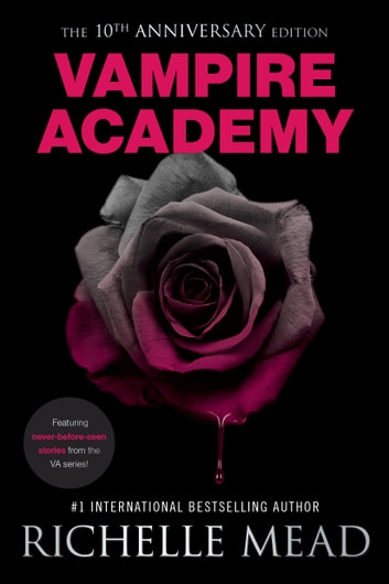 Vampire Academy 10th Anniversary Edition ebook by Richelle Mead
