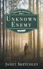 Unknown Enemy - A Green Dory Inn Mystery ebook by Janet Sketchley