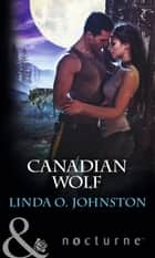 Canadian Wolf (Mills & Boon Nocturne) ebook by Linda O. Johnston