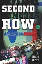 Second Row: American Rugby ebook by M. Stefan Strozier