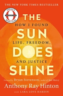 The Sun Does Shine - How I Found Life and Freedom on Death Row (Oprah's Book Club Summer 2018 Selection) ebook by Anthony Ray Hinton, Lara Love Hardin, Bryan Stevenson