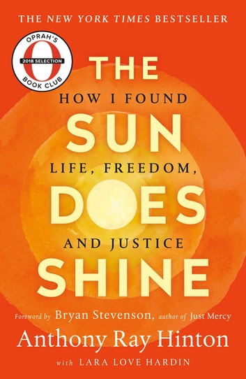 The Sun Does Shine - How I Found Life and Freedom on Death Row (Oprah's Book Club Summer 2018 Selection) ebook by Anthony Ray Hinton,Lara Love Hardin
