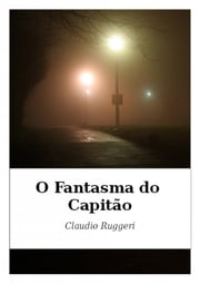 O Fantasma do Capitão ebook de Claudio Ruggeri