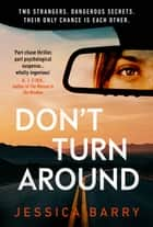 Don't Turn Around ebook by Jessica Barry