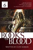 Books of Blood, Vol. 6 ebook by Clive Barker