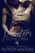Monsters in the Dark Boxed Set ebook by Pepper Winters