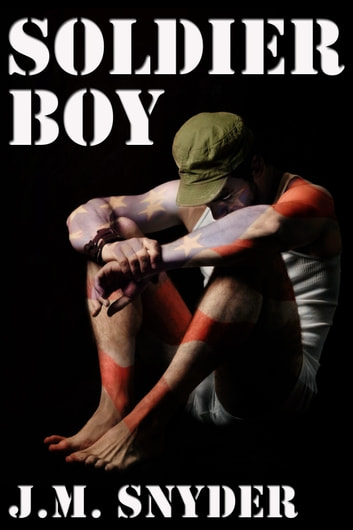 Soldier Boy ebook by J.M. Snyder