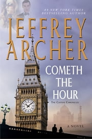Cometh the Hour - A Novel ebook by Jeffrey Archer