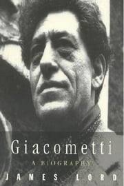 Giacometti - A Biography ebook by James Lord