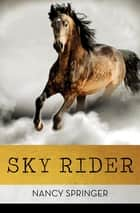 Sky Rider ebook by Nancy Springer