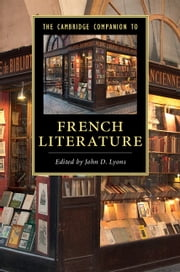 The Cambridge Companion to French Literature ebook by John D. Lyons
