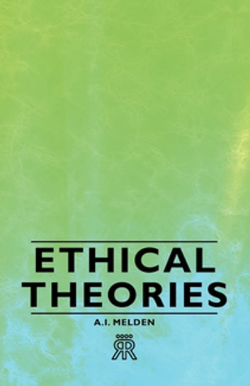Ethical Theories ebook by A. Melden