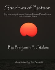 Shadows of Bataan ebook by Jim Burkett,Benjamin Stakes,Inknbeans Press