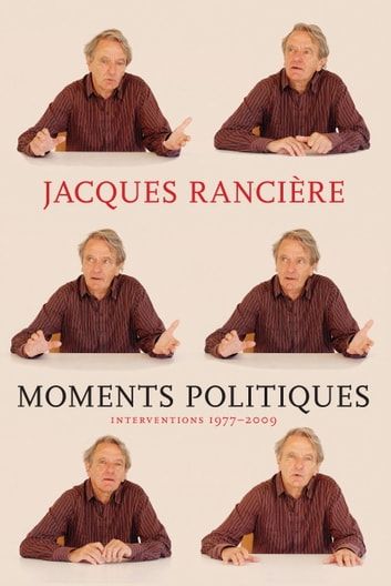 Moments Politiques ebook by Jacques Ranciere