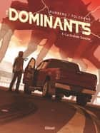 Les Dominants - Tome 01 ebook by Sylvain Runberg, Marcial Toledano
