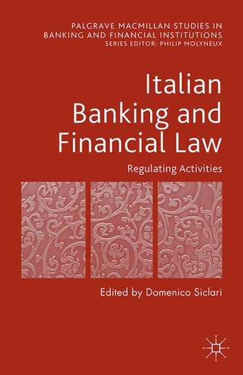 Italian Banking and Financial Law: Regulating Activities - Regulating Activities ebook by