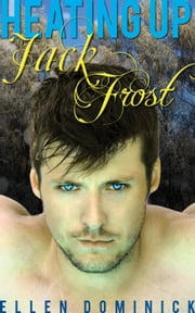 Heating up Jack Frost: A BBW Holiday ebook by Ellen Dominick