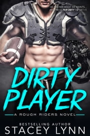 Dirty Player ebook by Stacey Lynn