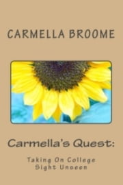 Carmella's Quest: Taking On College Sight Unseen ebook by Red Letter Press